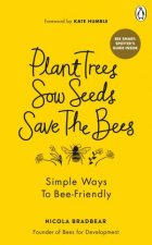 Plant Trees Sow Seeds Save The Bees