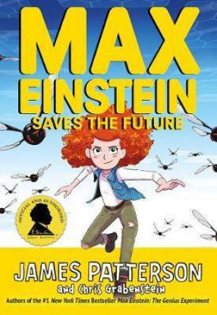 Max Einstein: Saves The Future by James Patterson