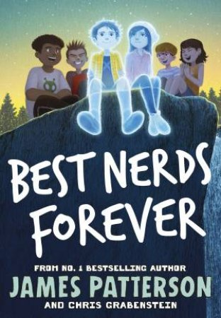 Best Nerds Forever by James Patterson