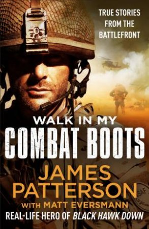 Walk In My Combat Boots by James Patterson