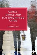 Gangs Drugs and DisOrganised Crime