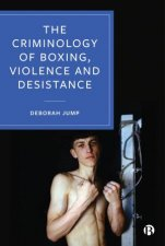 The Criminology Of Boxing Violence And Desistance