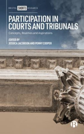 Participation In Courts And Tribunals by Jessica Jacobson & Penny Cooper