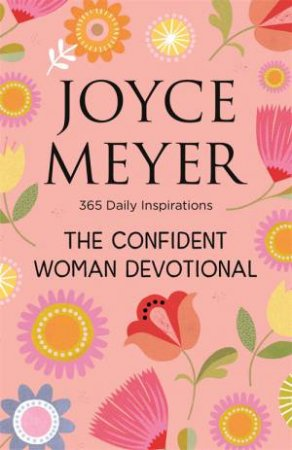 The Confident Woman Devotional by Joyce Meyer