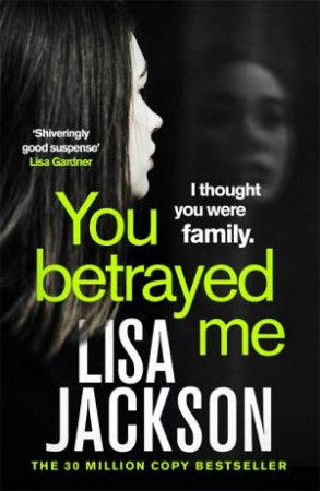 You Betrayed Me by Lisa Jackson