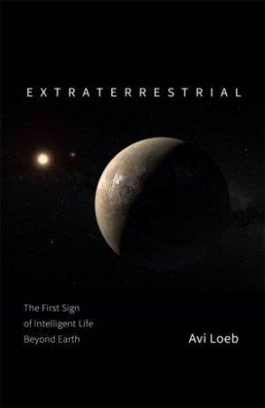 Extraterrestrial by Avi Loeb