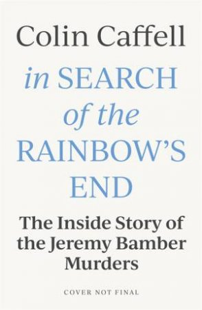 In Search of the Rainbow's End