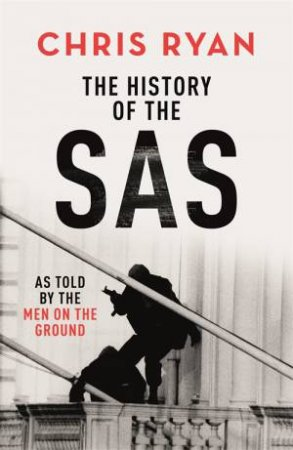 A Soldier's History Of The SAS