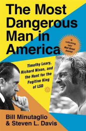 The Most Dangerous Man In America by Steven L. Davis & Bill Minutaglio