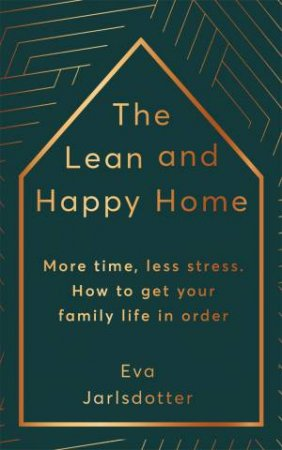 The Lean And Happy Home by Eva Jarlsdotter