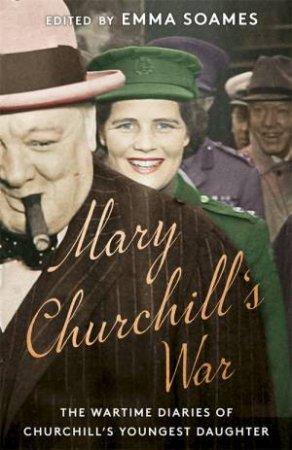 Mary Churchill's War by Emma Soames