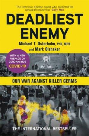 Deadliest Enemy by Michael Osterholm and Mark Olshaker