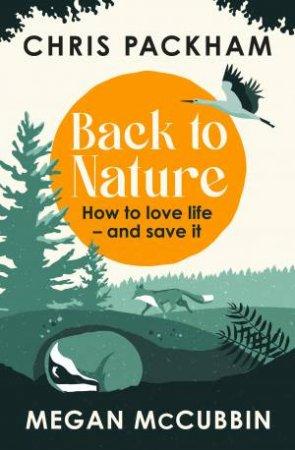 Back To Nature by Chris Packham & Megan McCubbin