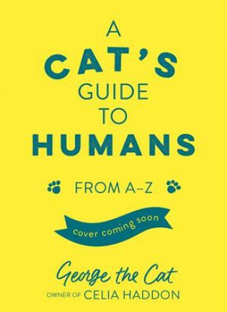A Cat's Guide To Humans by Various