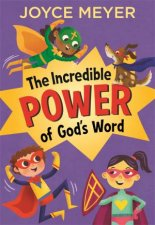 The Incredible Power of Gods Word