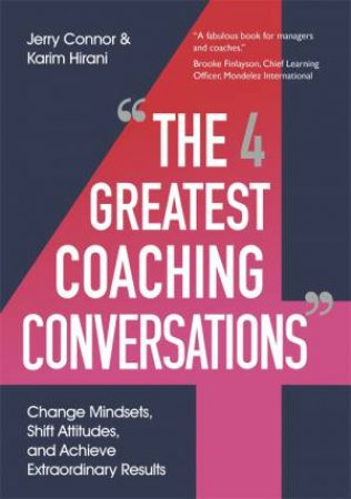 The Four Greatest Coaching Conversations by Jerry Conner & Karim Hirani