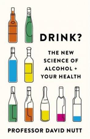 Drink? by David Nutt