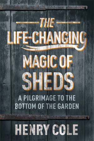 The Life Changing Magic Of Sheds