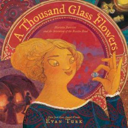 Thousand Glass Flowers by Evan Turk