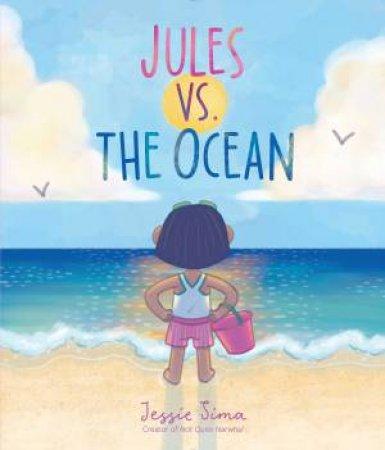 Jules vs. The Ocean by Jessie Sima