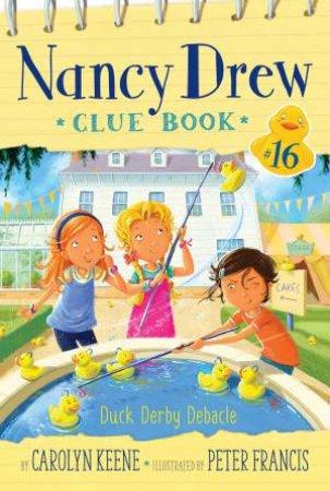 Duck Derby Debacle by Carolyn Keene & Peter Francis