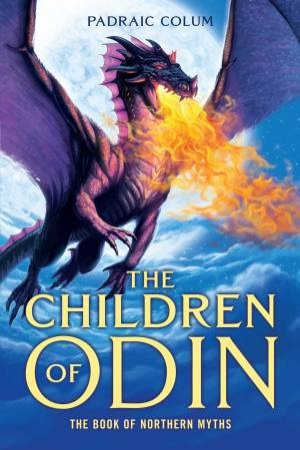 Children Of Odin: The Book Of Northern Myths by Padraic Colum
