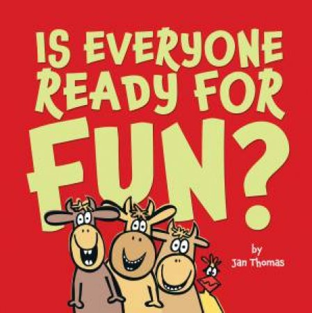 Is Everyone Ready For Fun?: Classroom Edition by Jan Thomas