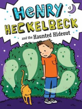 Henry Heckelbeck and the Haunted Hideout by Wanda Coven