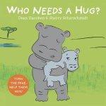 Who Needs A Hug