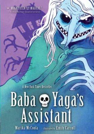 Baba Yaga's Assistant by Marika McCoola & Emily Carroll