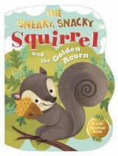 The Sneaky Snacky Squirrel And The Golden Acorn