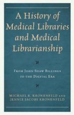 A History Of Medical Libraries And Medical Librarianship