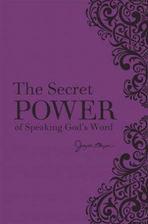 The Secret Power Of Speaking God's Word (New Deluxe Binding)