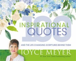 100 Inspirational Quotes by Joyce Meyer
