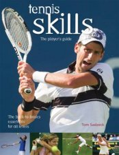 Tennis Skills The Players Guide