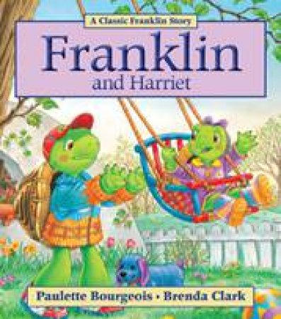 Franklin and Harriet by BOURGEOIS PAULETTE