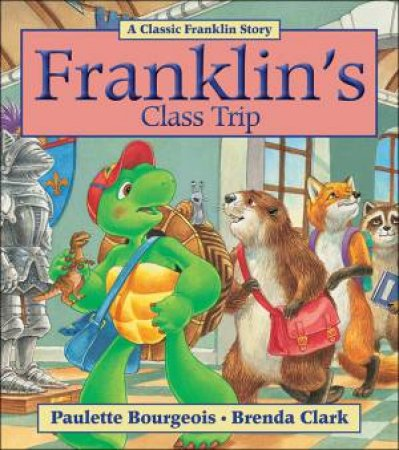 Franklin's Class Trip by BOURGEOIS PAULETTE