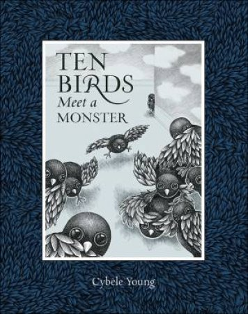 Ten Birds Meet a Monster by YOUNG CYBELE