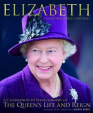 Elizabeth: A Diamond Jubilee Portrait by Jennie Bond