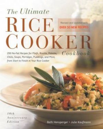 the ultimate rice cooker cookbook 250 no fail recipes by