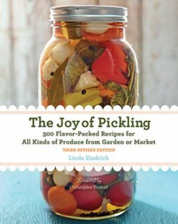 The Joy Of Pickling by Linda Ziedrich