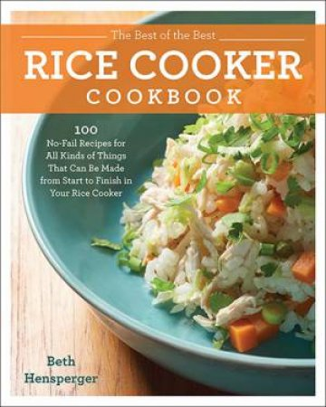 The Best Of The Best Rice Cooker Cookbook by Beth Hensperger