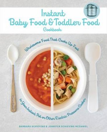Instant Baby Food And Toddler Food Cookbook