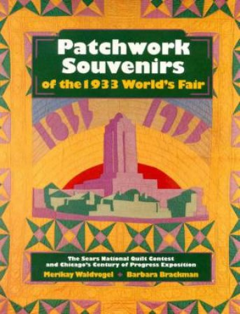 Patchwork Souvenirs Of The 1933 World's Fair by Merikay Maldvogel & Barbara Brackman