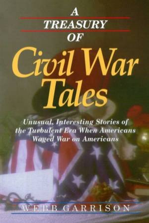 A Treasury Of Civil War Tales by Webb Garrison