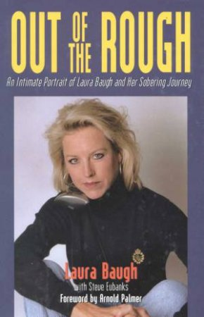Laura Baugh: Out Of The Rough by Laura Baugh & Steve Eubanks