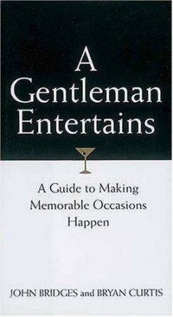 A Gentleman Entertains by John Bridges & Bryan Curtis