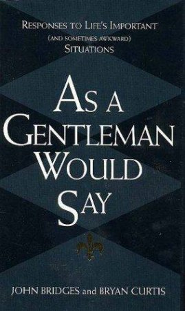 As A Gentleman Would Say