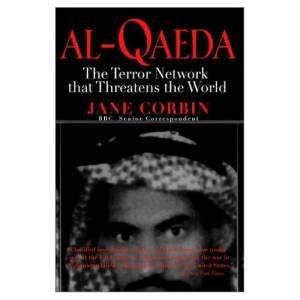 Al-Qaeda: The Terror Network That Threatens the World  by Jane Corbin