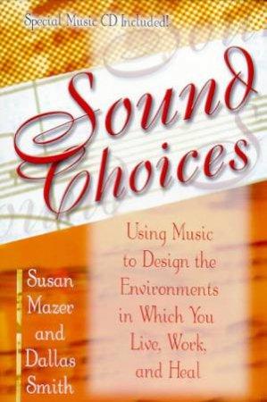 Sound Choices - Book & CD by Susan Mazer & Dallas Smith